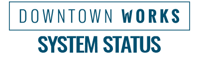 Downtown Works Systems Status