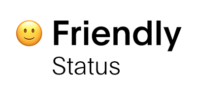 Friendly Status Status